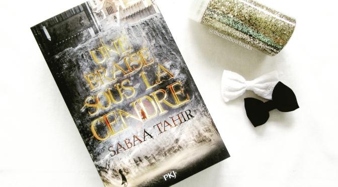 Une braise sous la cendre – Tome 1, Sabaa Tahir