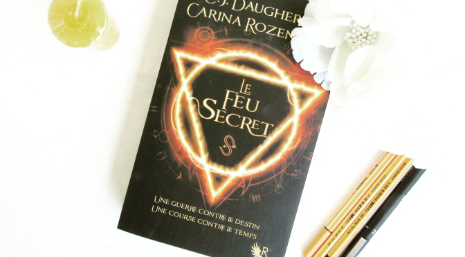 Le Feu Secret, C.J. Daugherty & Carina Rozenfeld