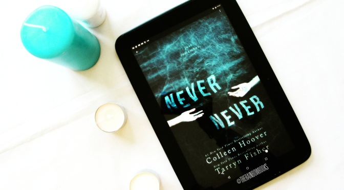Never Never – L'Intégrale, Colleen Hoover & Tarryn Fisher