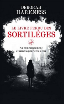 all-souls-t1-le-livre-perdu-des-sortileges-deborah-harkness