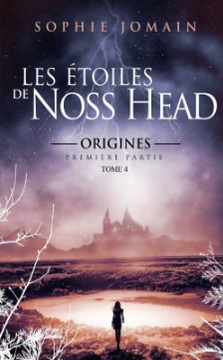 les-etoiles-de-noss-head-t4-origines-pt-1-sophie-jomain