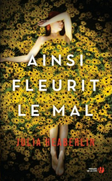 ainsi-fleurit-le-mal-julia-heaberlin