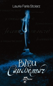 bleu-cauchemar-t1-laurie-faria-stolarz