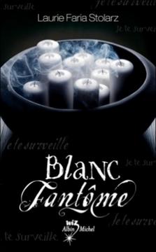 bleu-cauchemar-t2-blanc-fantome-laurie-faria-stolarz