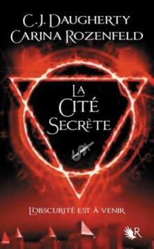 le-feu-secret-t2-la-cite-secrete-carina-rozenfeld-c-j-daugherty