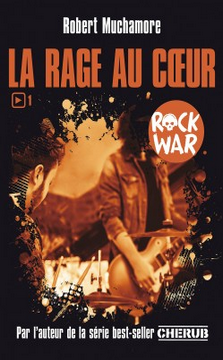 rock-war-t1-la-rage-au-coeur-robert-muchamore