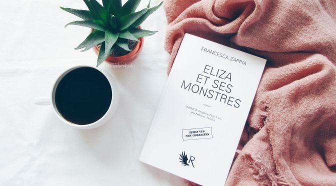 Eliza et ses monstres – Francesca Zappia