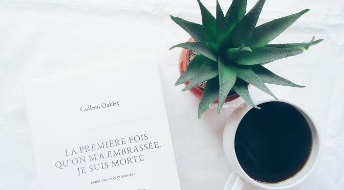 La première fois qu'on m'a embrassée, je suis morte – Colleen Oakley