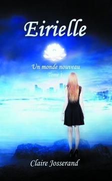 Eirielle, T1 Un monde nouveau - Claire Josserand.png