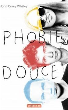 Phobie Douce - John Corey Whaley