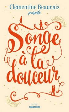 Songe à la douceur - Clémentine Beauvais.png